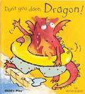Don't You Dare, Dragon