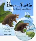 Bear and Turtle and the Great Lake Race [With CD (Audio)] (Traditional Tale with a Twist)