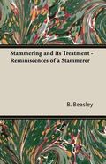 Stammering And Its Treatment Reminiscences of a Stammerer