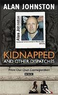 Kidnapped and Other Dispatches