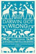 What Darwin Got Wrong. Jerry A. Fodor, Massimo Piattelli-Palmarini