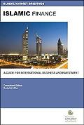 Islamic Finance: A Guide for International Business and Investment