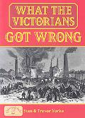 What the Victorians Got Wrong