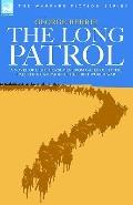Long Patrol A Novel of Light Horsemen from Gallipoli to the Palestine Campaign of the First ...