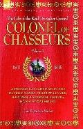 Colonel of Chasseurs a French Cavalryman in the Retreat from Moscow, Lutzen, Bautzen, Katzba...