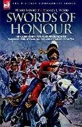 Swords of Honour The Careers of Six Outstanding Officers from the Napoleonic Wars, the Wars ...