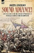 Sound Advance: Experiences of an Officer of HM 50th Regt. in Australia, Burma and the Gwalio...