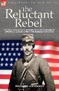 The Reluctant Rebel: A Young Kentuckian's Experiences in the Confederate Infantry and Cavalr...