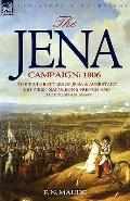The Jena Campaign: 1806-the Twin Battles of Jena and Auerstadt between Napoleon's French and...