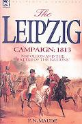 Leipzig Campaign: 1813-Napoleon and the Battle of the Nations
