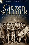 Citizen Soldier: An Account of the American Civil War by a Union Infantry Officer of Ohio Vo...
