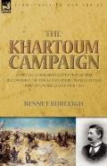 The Khartoum Campaign: A Special Correspondent's View of the Reconquest of the Sudan by Brit...