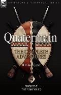 Quatermain: The Complete Adventures: 4-Finished & the Ivory Child