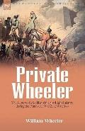 Private Wheeler: The Letters of a Soldier of the 51st Light Infantry During the Peninsular W...