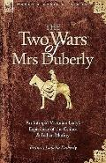The Two Wars of Mrs Duberly: an Intrepid Victorian Lady's Experience of the Crimea and India...