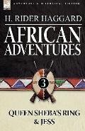 African Adventures: 3-Queen Sheba's Ring & Jess