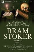 The Collected Supernatural and Weird Fiction of Bram Stoker: 2-Contains the Novel 'The Lady ...