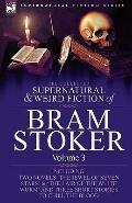 The Collected Supernatural and Weird Fiction of Bram Stoker: 3-Contains Two Novels 'The Jewe...
