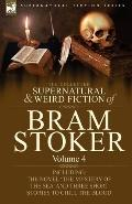 The Collected Supernatural and Weird Fiction of Bram Stoker: 4-Contains the Novel 'The Myste...