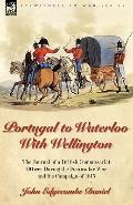 Portugal to Waterloo With Wellington: the Journal of a British Commissariat Officer During t...