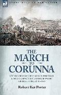 The March to Corunna: Letters from Moore's Army in Portugal and Spain During the Peninsular ...