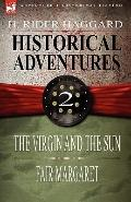 Historical Adventures: 2-The Virgin and the Sun & Fair Margaret