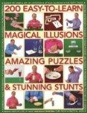 200 Easy to Learn Magical Illusions,amazing Puzzles & Stunning Stunts
