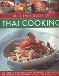 Best-Ever Book of Thai Cooking: The Taste Of South-East Asia: 125 Exotic Recipes Shown In 25...