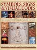 Symbols, Signs and Visual Codes : A Practical Guide to Understanding and Decoding the Univer...