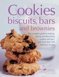 Cookies, Biscuits, Bars and Brownies : The Complete Guide to Making, Baking and Decorating C...