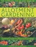 The Complete step-by-step book of ALLOTMENT GARDENING