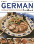 Classic German Cookbook : 70 Traditional Recipes from Germany, Austria, Hungary and the Czec...