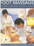Foot Massage: A Complete Step-by-Step Guide