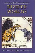 Divided Worlds Studies in Children's Literature