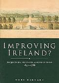 Improving Ireland? Projectors, Prophets and Profiteers, 1641-1777