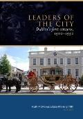 Leaders of the City : Dublin's First Citizens, 1500-1950