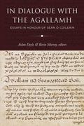 In Dialogue with the Agallamh : Essays in Honour of Se�n � Coile�in