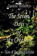Seven Days of My Creation Tales of Magic And Gender