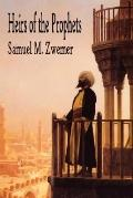 Heirs of the Prophets An Account of the Clergy and Priests of Islam, the Personnel of the Mo...