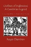Outlaws of Inglewood, a Cumbrian Legend