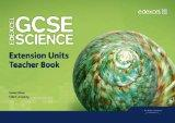 Edexcel GCSE Science: Extension Units Teacher Book (Edexcel GCSE Science 2011)