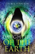 Daughters of the Earth Goddess Spirituality for the 21st Century