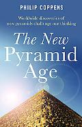 New Pyramid Age Worldwide Discoveries of New Pyramids Challenge Our Thinking
