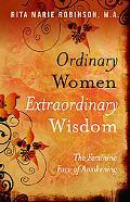 Ordinary Women, Extraordinary Wisdom: The Feminine Face of Awakening