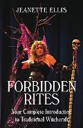 Forbidden Rites: Your Complete Introduction to Traditional Witchcraft