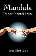 Mandala--The Art of Creating Future