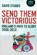 Send Them Victorious : England's Path to Glory 2006-2010