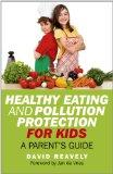 Healthy Eating and Pollution Protection for Kids: Parents' Guide