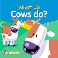 What Do Cows Do?