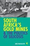 South Africa's Gold Mines and the Politics of Silicosis (African Issues)